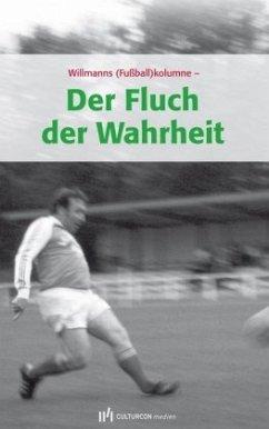 Der Fluch der Wahrheit - Willmann, Frank