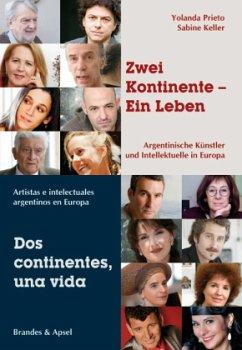 Zwei Kontinente - ein Leben (Mängelexemplar) - Prieto, Yolanda; Keller, Sabine