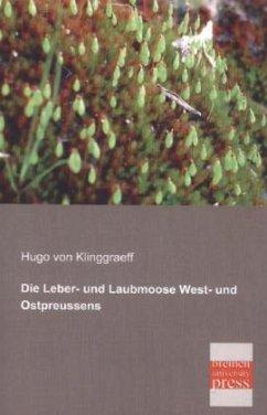 Die Leber- und Laubmoose West- und Ostpreussens