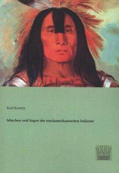Märchen und Sagen der nordamerikanischen Indianer