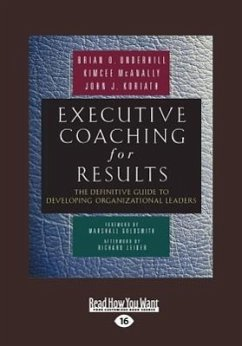 Executive Coaching for Results: The Definitive Guide to Developing Organizational Leaders (Large Print 16pt) - O. Underhill, Brian