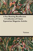 A Fox Hunting Recollection - A Collection of Classic Equestrian Magazine Articles