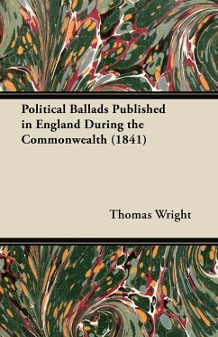 Political Ballads Published in England During the Commonwealth (1841)