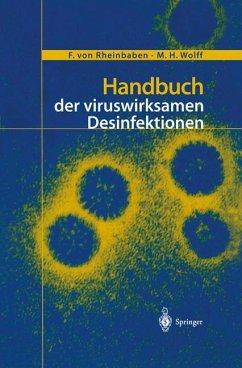 Handbuch der viruswirksamen Desinfektion - Rheinbaben, F.von;Wolff, M. H.