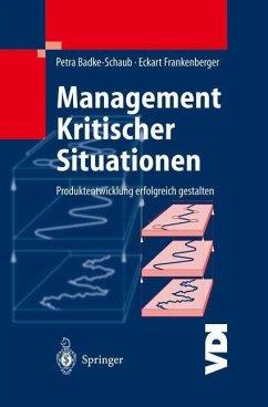 Management Kritischer Situationen - Badke-Schaub, Petra;Frankenberger, Eckart