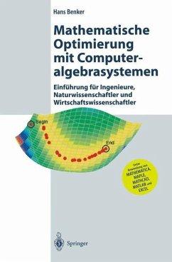 Mathematische Optimierung mit Computeralgebrasystemen - Benker, Hans
