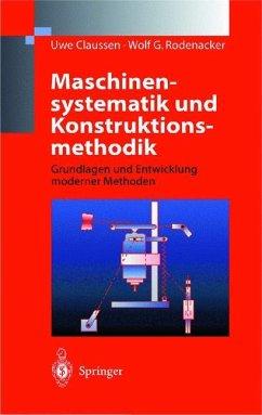 Maschinensystematik und Konstruktionsmethodik - Claussen, Uwe; Rodenacker, Wolf G.