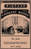 War Food - Practical and Economical Methods of Keeping Vegetables, Fruits and Meats