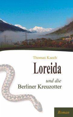 Loreida und die Berliner Kreuzotter - Kaech, Thomas
