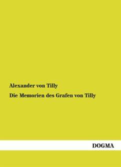 Die Memorien des Grafen von Tilly
