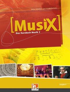 MusiX 2. Schülerband. Allg. Ausgabe D. Das Kurs...