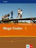 Wege finden. Schülerbuch 9./10. Schuljahr. Ausgabe für die Sekundarstufe I