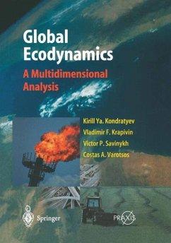 Global Ecodynamics - Kondratyev, Kirill Y.; Krapivin, Vladimir F.; Savinykh, V. P.; Varotsos, Costas A.