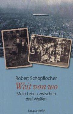 Weit von wo (Mängelexemplar) - Schopflocher, Robert