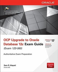 OCP Upgrade to Oracle Database 12c Exam Guide (Exam 1Z0-060) - Alapati, Sam R.