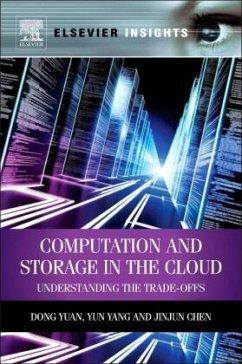 Computation and Storage in the Cloud - Yuan, Dong; Yang, Yun; Chen, Jinjun