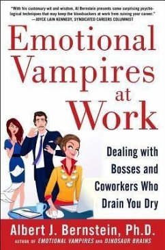 Emotional Vampires at Work: Dealing with Bosses...