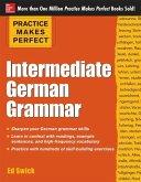 Practice Makes Perfect: Intermediate German Grammar