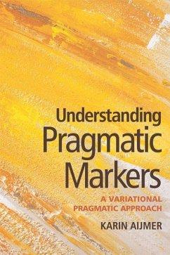 Understanding Pragmatic Markers: A Variational Pragmatic Approach - Aijmer, Karin