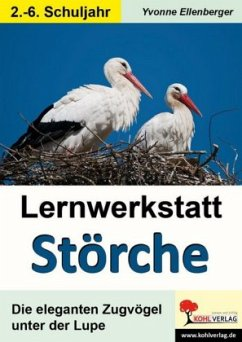 Lernwerkstatt Störche - Ellenberger, Yvonne