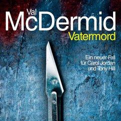 Vatermord / Tony Hill & Carol Jordan Bd.6 (MP3-Download) - McDermid, Val