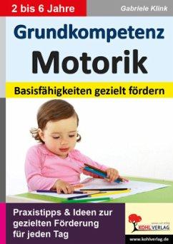 Grundkompetenz Motorik - Klink, Gabriele