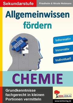 Allgemeinwissen fördern Chemie - Heitmann, Friedhelm