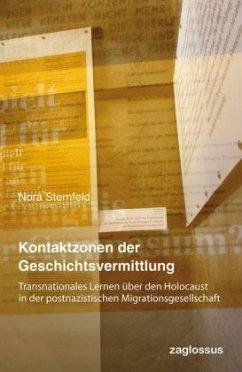 Kontaktzonen der Geschichtsvermittlung - Sternfeld, Nora