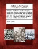 Narrative of a Tour in North America: Comprising Mexico, the Mines of Real del Monte, the United States, and the British Colonies: With an Excursion t