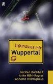 Irgendwas mit Wuppertal