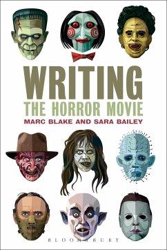Writing the Horror Movie - Blake, Marc (Southampton Solent University, UK); Bailey, Sara