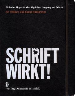 SCHRIFT WIRKT! - Williams, Jim; Hildebrandt, Gesine