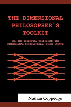 The Dimensional Philosopher's Toolkit: Or, the Essential Criticism; The Dimensional Encyclopedia, First Volume