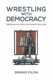 Wrestling with Democracy: Voting Systems as Politics in the Twentieth-Century West