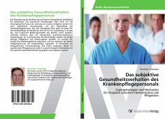 Das subjektive Gesundheitsverhalten des Krankenpflegepersonals - Putzinger, Bernhard