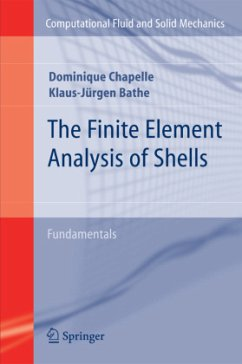 The Finite Element Analysis of Shells - Fundamentals - Chapelle, Dominique; Bathe, Klaus-Jürgen