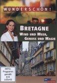 Wunderschön! - Bretagne: Wind und Meer, Genuß und Magie