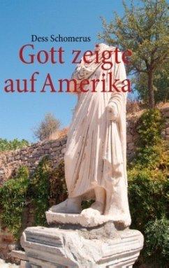 Gott zeigte auf Amerika