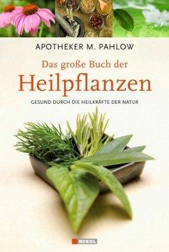 Das große Buch der Heilpflanzen - Pahlow, Mannfried
