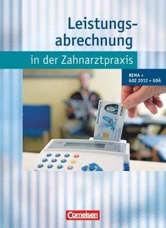 Leistungsabrechnung in der Zahnarztpraxis - Neubearbeitung (mit GOZ 2012). Schülerbuch - Handrock, Anke; Mergelsberg, Albert; Möller, Ernst-Heinrich