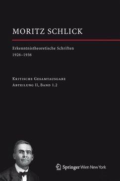 Moritz Schlick. Erkenntnistheoretische Schriften 1926-1936 - Schlick, Moritz;Schlick, Moritz Schlick, Moritz