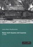 Reise nach Guyana und Cayenne