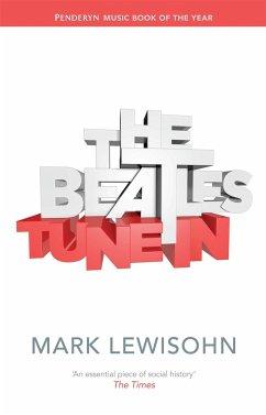 Beatles - All These Years: Tune In. Volume 1 - Lewisohn, Mark