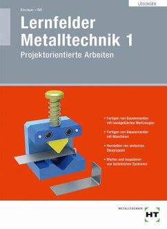 Lernfelder Metalltechnik 1. Lösungen