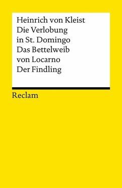 Die Verlobung in St. Domingo. Das Bettelweib von Locarno. Der Findling (eBook, ePUB) - Kleist, Heinrich Von