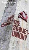 Wer verriet die Sowjetunion? (eBook, ePUB)