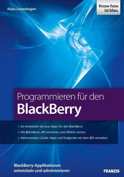 programmieren f r den blackberry ebook epub von klaus l wenhagen portofrei bei b. Black Bedroom Furniture Sets. Home Design Ideas