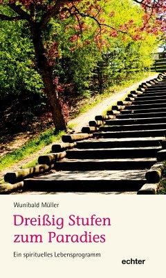 Dreißig Stufen zum Paradies (eBook, ePUB) - Müller, Wunibald