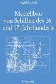 Modellbau von Schiffen des 16. und 17. Jahrhunderts (eBook, PDF)