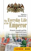 The Everyday Life of the Emperor (eBook, ePUB)